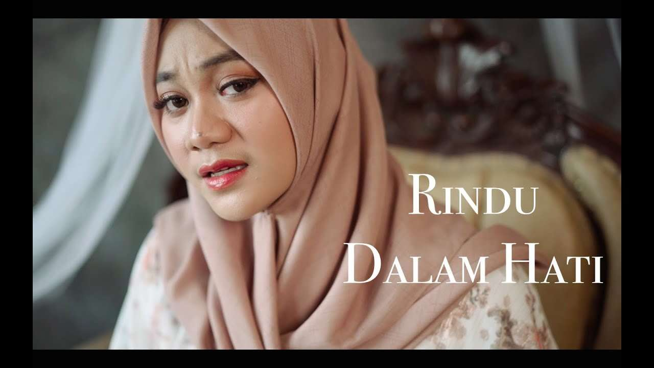 Fadhilah Intan – Rindu Dalam Hati (Official Music Video Youtube)