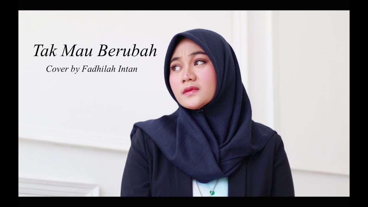 Fadhilah Intan – Tak Mau Berubah (Official Music Video Youtube)