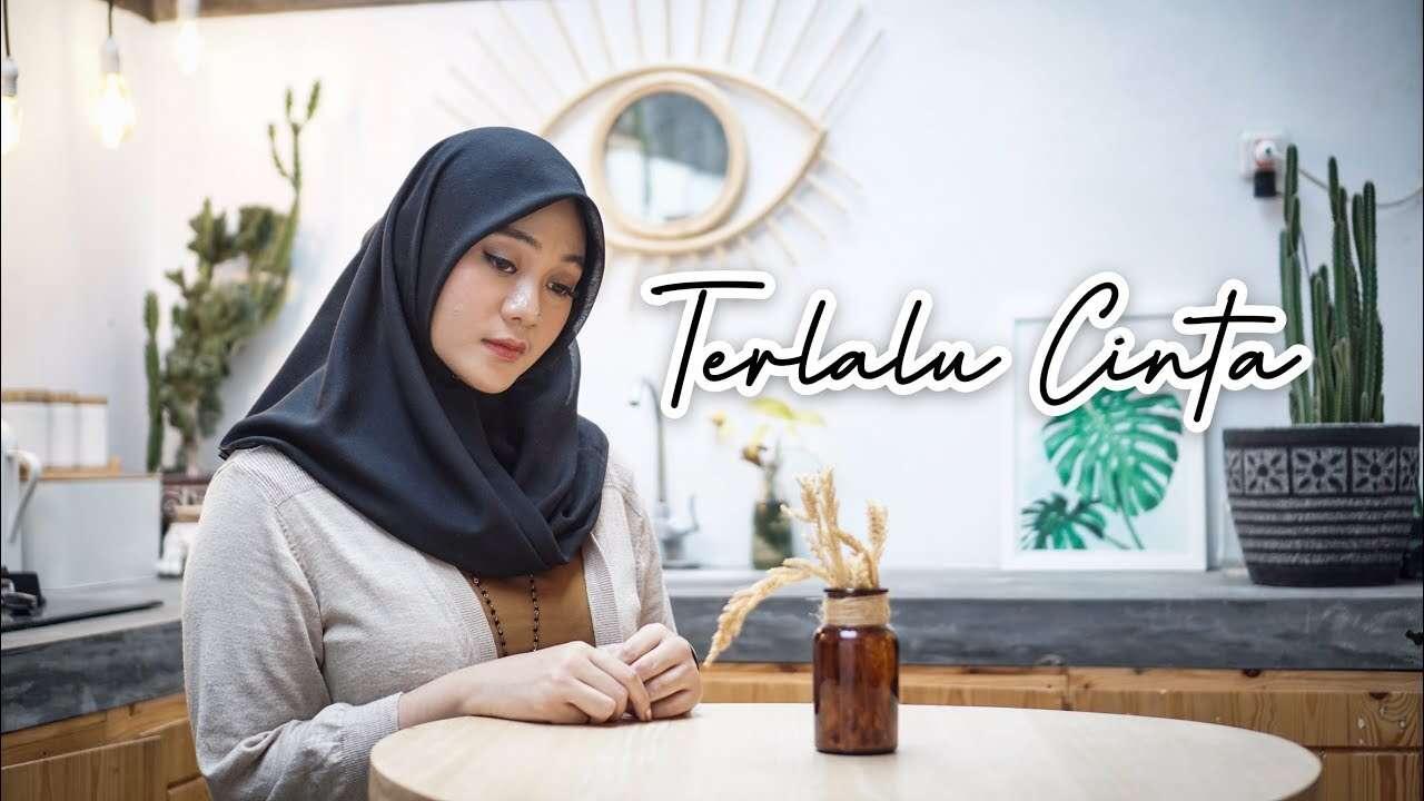 Fadhilah Intan – Terlalu Cinta (Official Music Video Youtube)