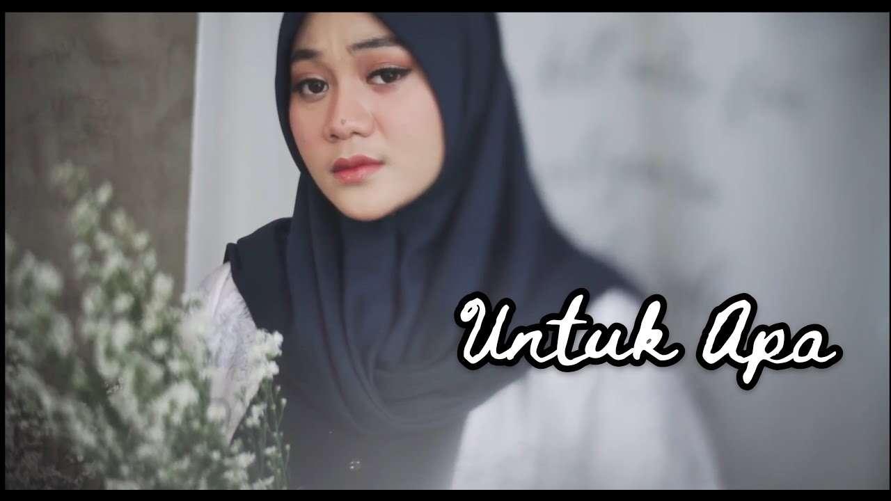 Fadhilah Intan – Untuk Apa (Official Music Video Youtube)