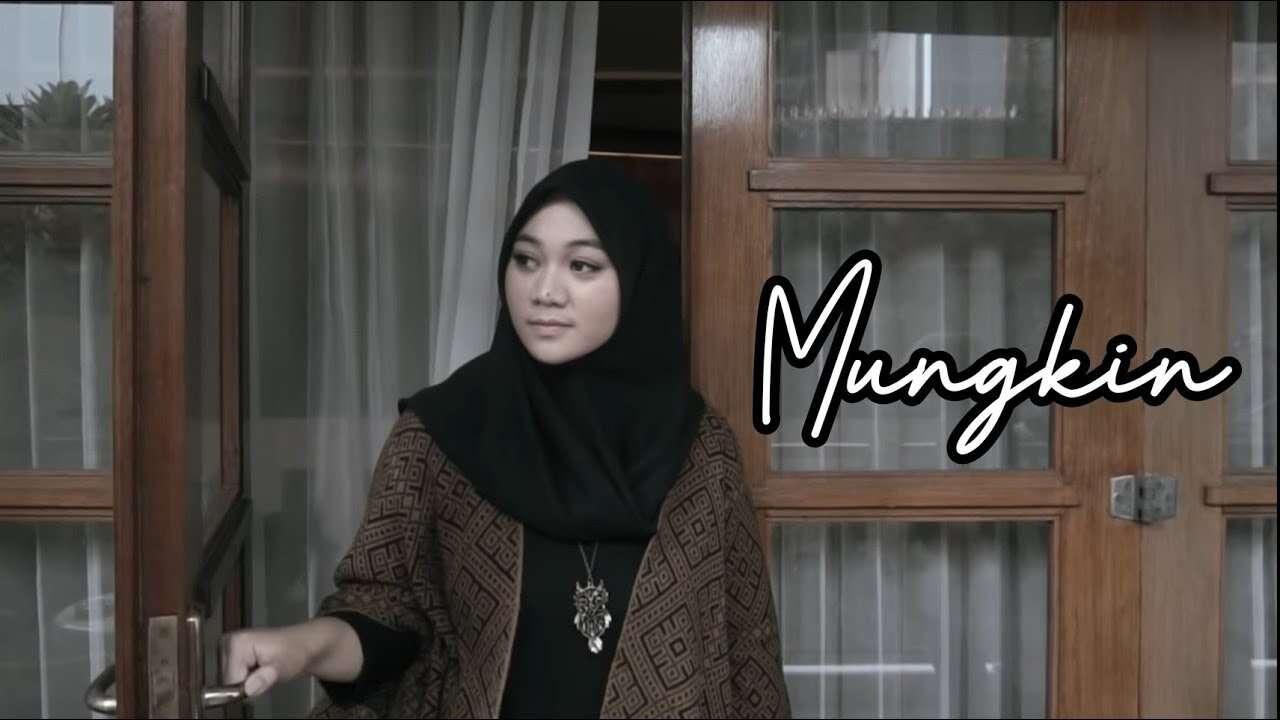 Fadillah Intan – Mungkin (Official Music Video Youtube)