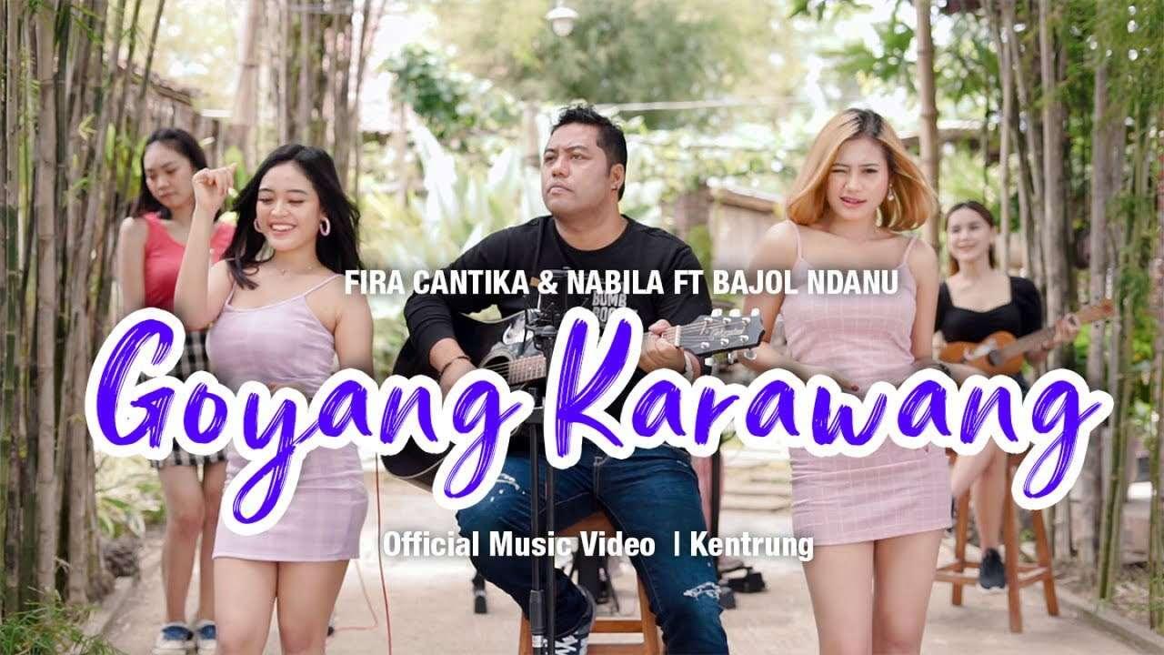 Fira Cantika & Nabila Feat. Bajol Ndanu – Goyang Karawang (Official Music Video)