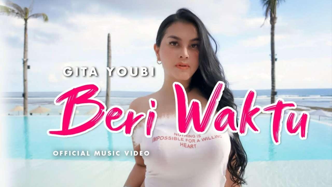 Gita Youbi – Beri Waktu (Official Music Video Youtube)