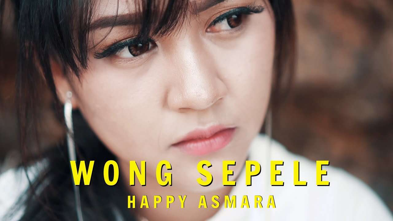 Happy Asmara – Wong Sepele (Official Music Video Youtube)