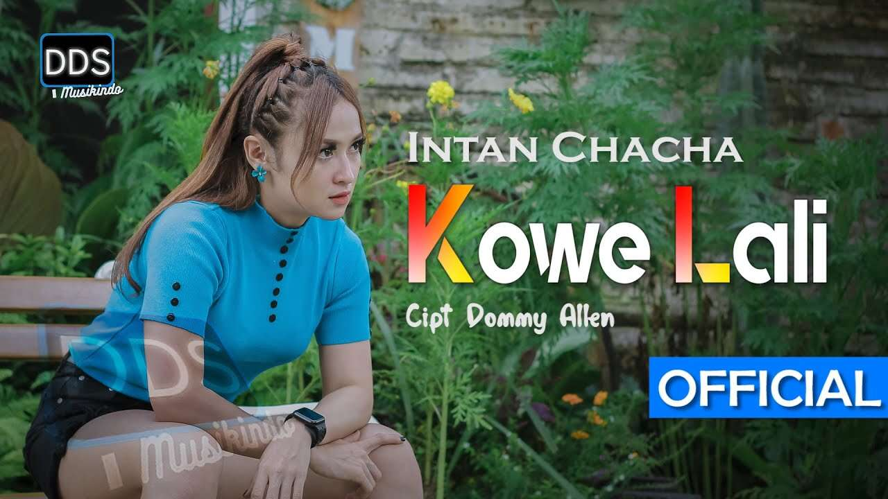Intan Chacha – Kowe Lali (Official Music Video Youtube)