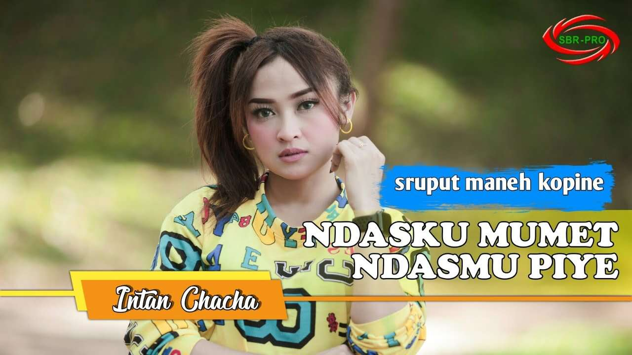 Intan Chacha – Ndasku Mumet Ndasmu Piye (Official Music Video Youtube)