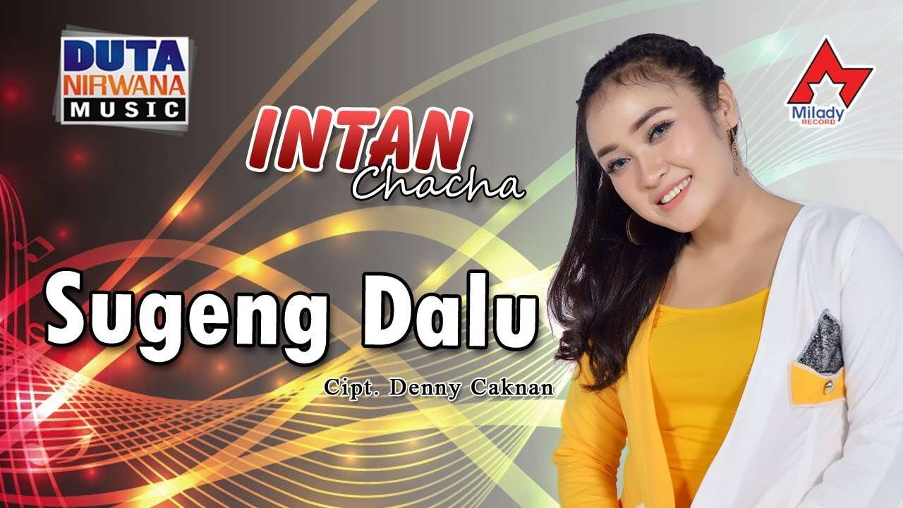 Intan Chacha – Sugeng Dalu (Official Live Music Video Youtube)