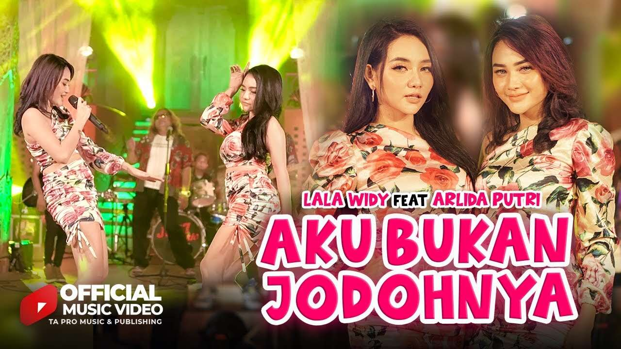 Lala Widy Feat. Arlida Putri – Aku Bukan Jodohnya (Official Music Video Youtube)