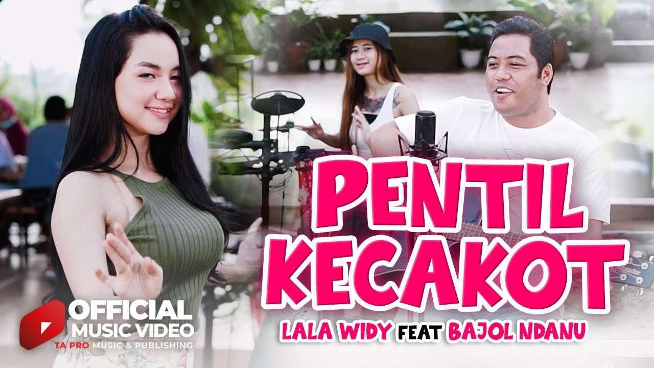 Lala Widy Feat. Bajol Ndanu – Pentil Kecakot (Official Music Video Youtube)