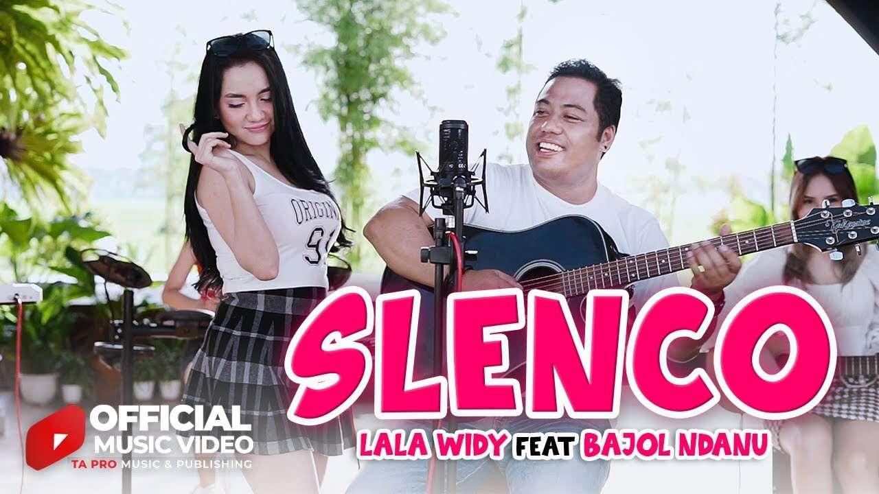Lala Widy Feat. Bajol Ndanu – Slenco (Official Music Video Youtube)
