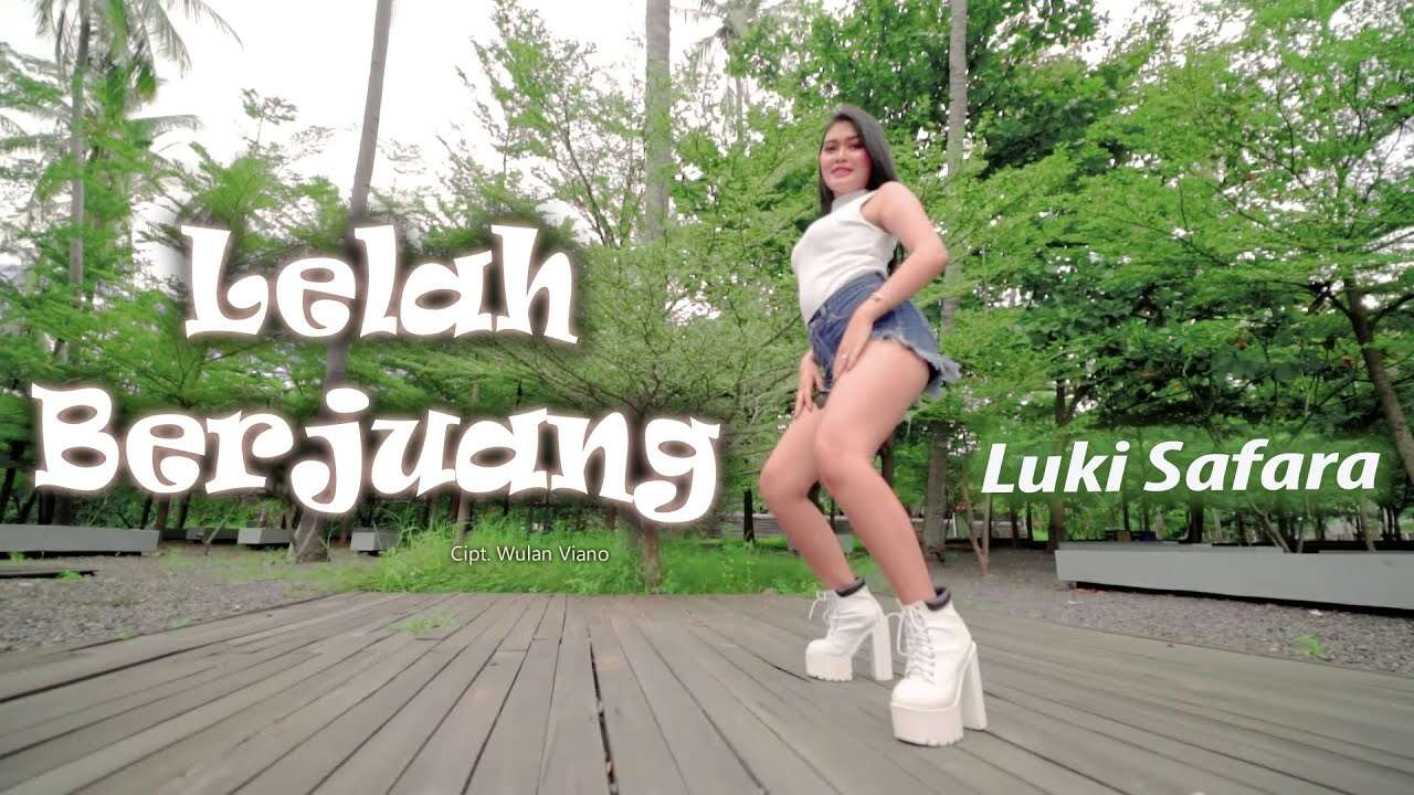 Luki Safara – Lelah Berjuang (Official Music Video Youtube)