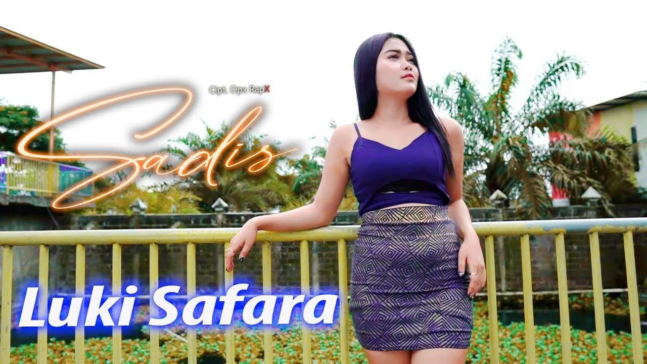 Luki Safara – Sadis (Official Music Video Youtube)