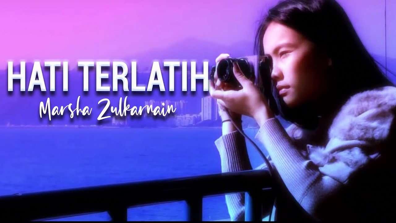Marsha Zulkarnain – Hati Terlatih (Official Music Video Youtube)