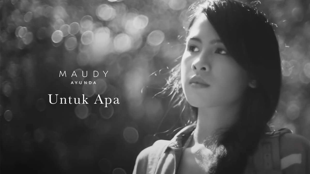 Maudy Ayunda – Untuk Apa (Official Music Video Youtube)