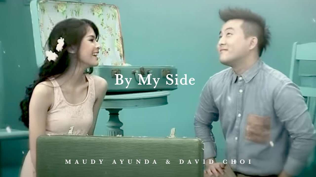 Maudy Ayunda Feat. David Choi – By My Side (Official Music Video Youtube)