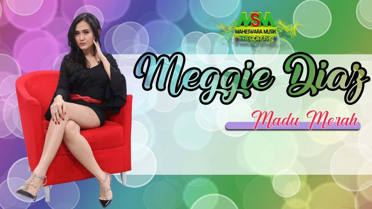 Meggy Diaz – Madu Merah (Official Music Video Youtube)