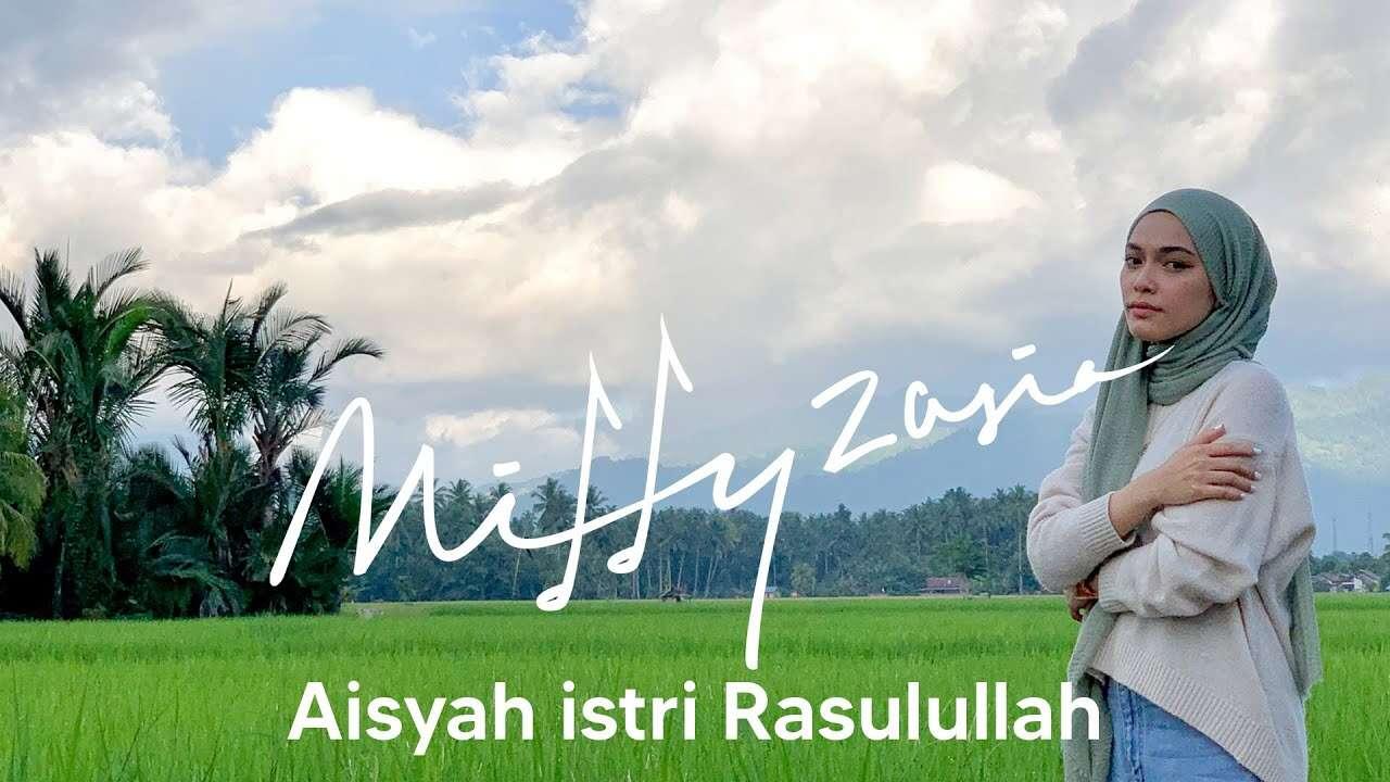 Mitty Zasia – Aisyah Istri Rasulullah (Official Music Video Youtube)