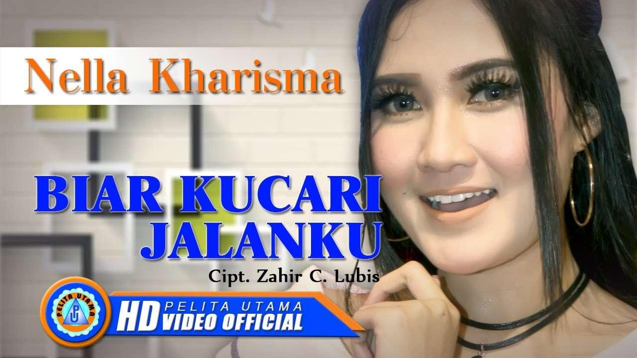 Nella Kharisma – Biar Kucari Jalanku (Official Music Video Youtube)
