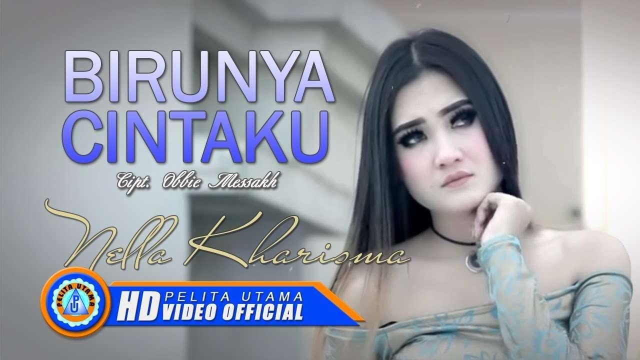 Nella Kharisma – Birunya Cinta (Official Music Video Youtube)