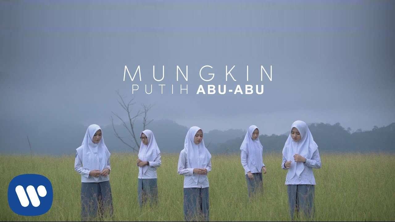 Putih Abu Abu – Mungkin (Official Music Video Youtube)