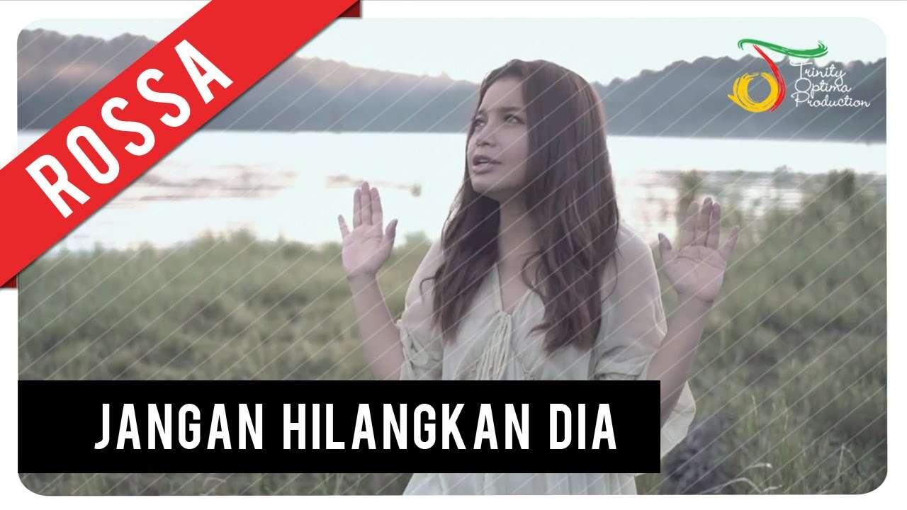 Rossa – Jangan Hilangkan Dia (Official Music Video Youtube)