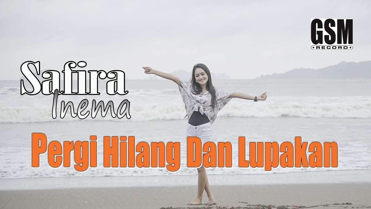 Safira Inema – Pergi Hilang dan Lupakan (Official Music Video Youtube)