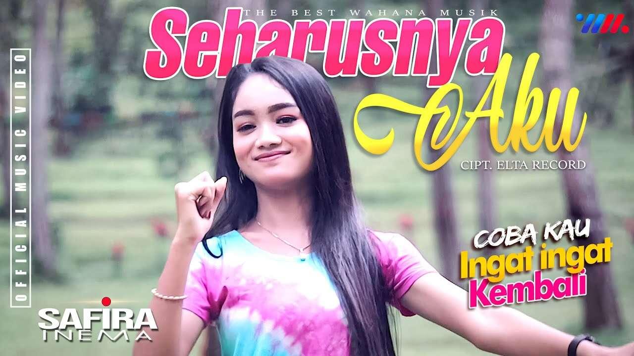 Safira Inema – Seharusnya Aku (Official Music Video Youtube)