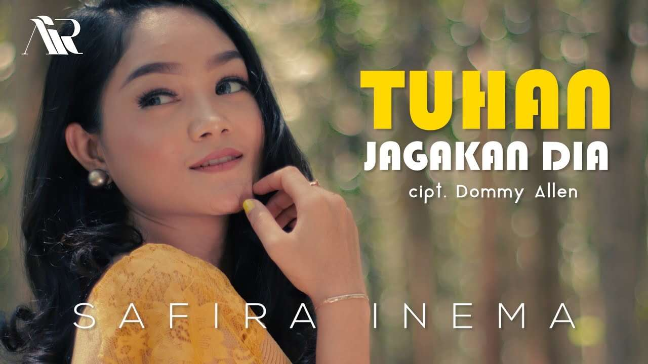 Safira Inema – Tuhan Jagakan Dia (Official Music Video Youtube)