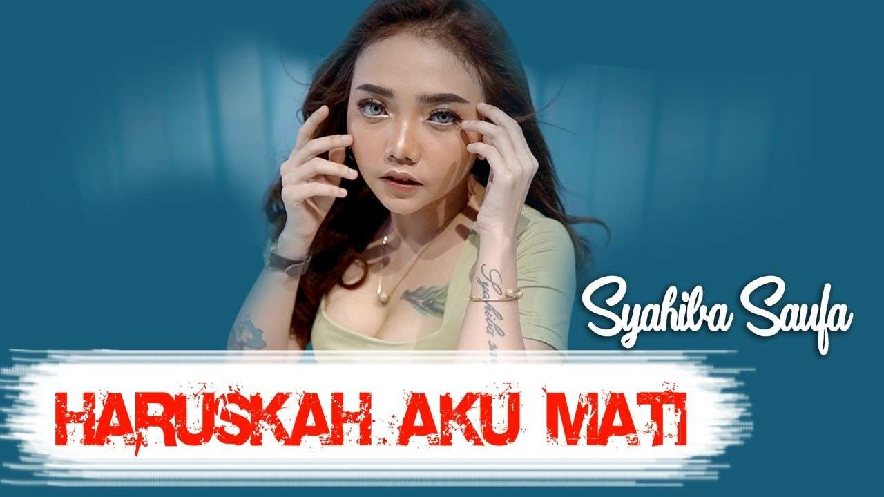 Syahiba Saufa – Haruskah Aku Mati (Official Music Video Youtube)
