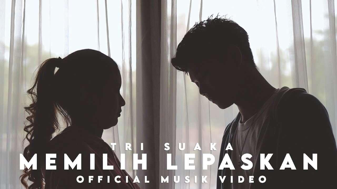 Tri Suaka – Memilih Lepaskan (Official Music Video Youtube)
