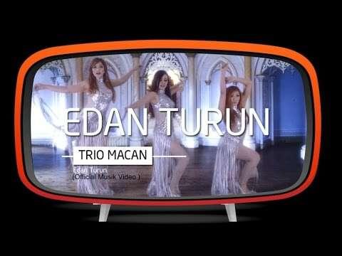 Trio Macan – Edan Turun (Official Music Video Youtube)