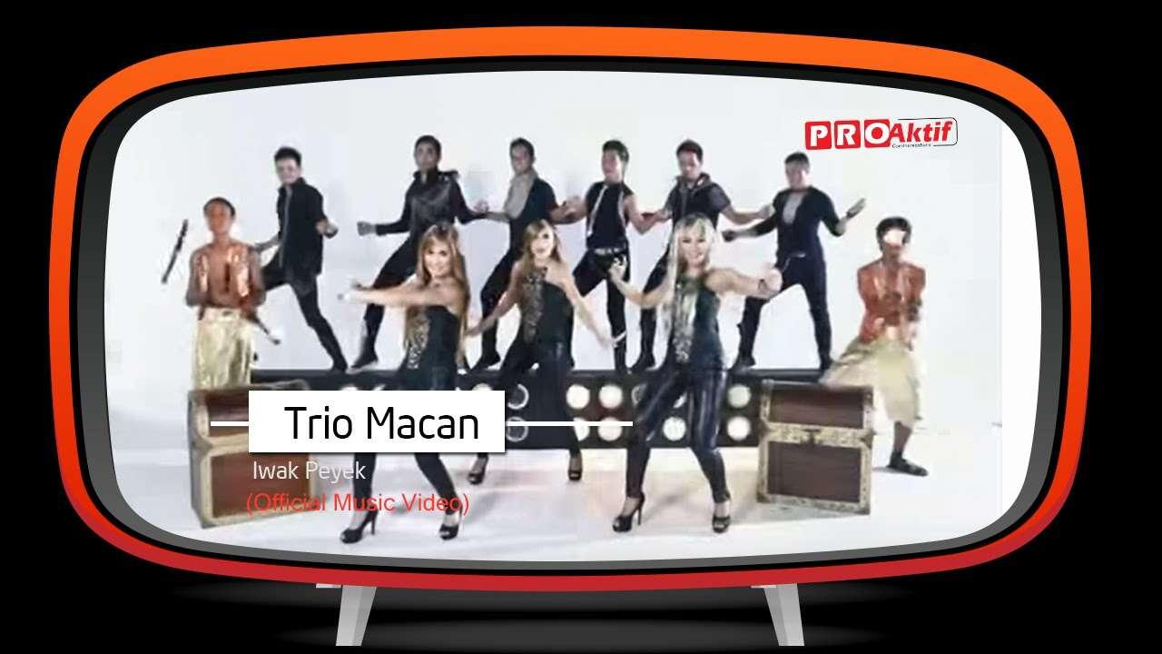Trio Macan – Iwak Peyek (Official Music Video Youtube)