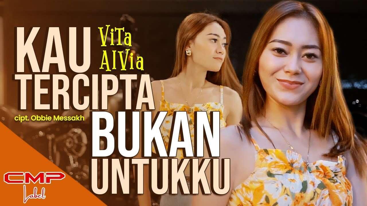 Vita Alvia – Kau Tercipta Bukan Untukku (Official Music Video Youtube)
