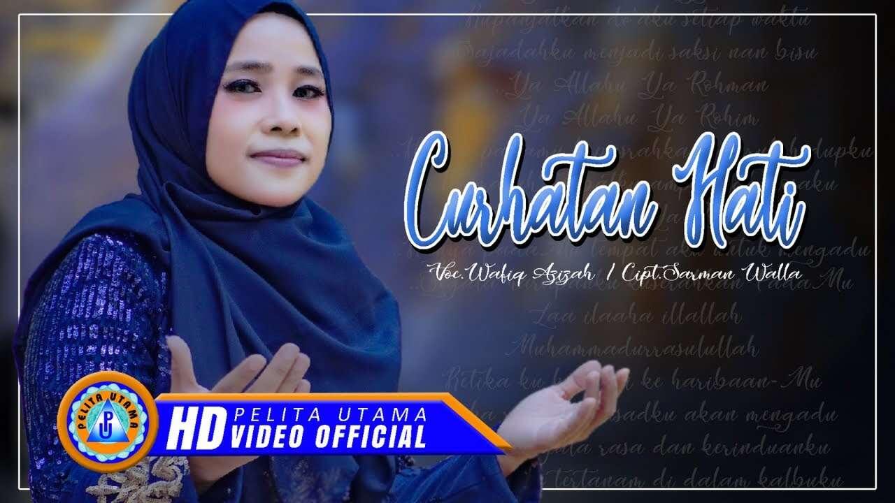 Wafiq Azizah – Curhatan Hati (Official Music Video Youtube)