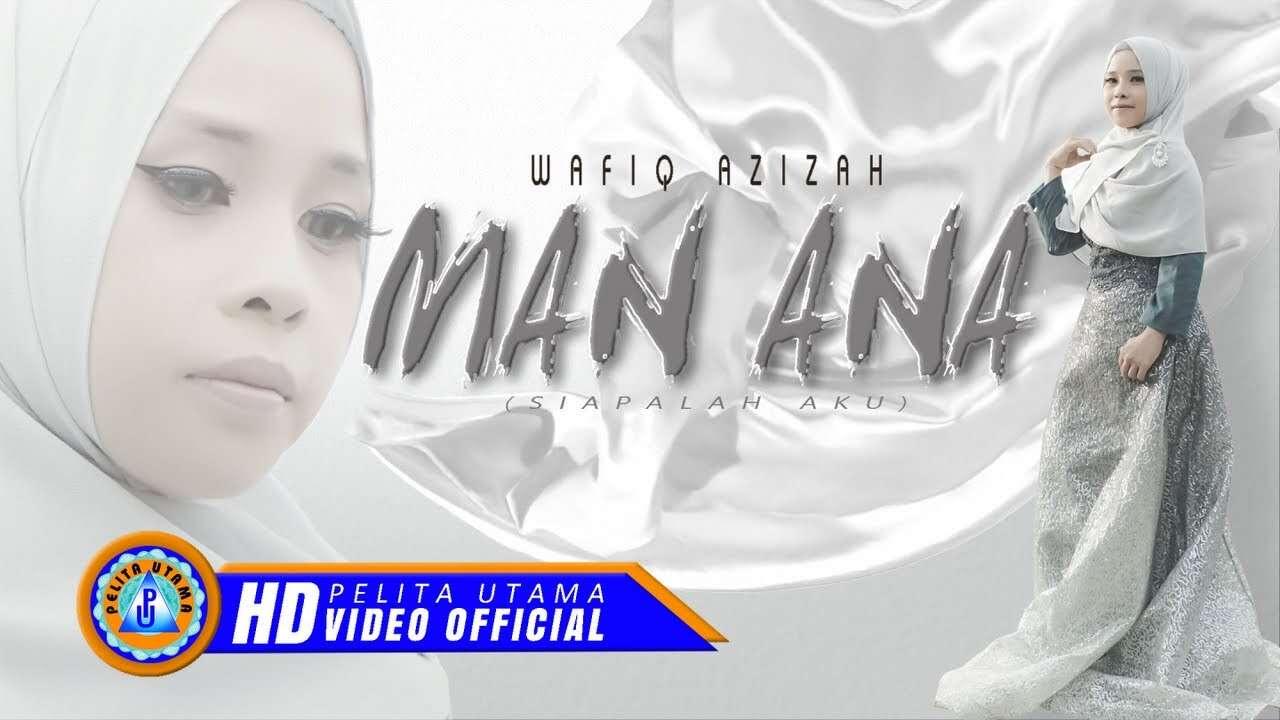 Wafiq Azizah – Man Ana (Official Music Video Youtube)