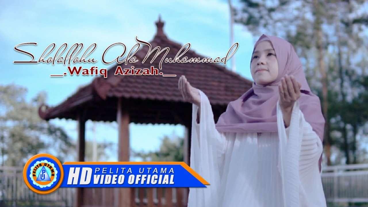 Wafiq Azizah – Shollallohu 'Ala Muhammad (Official Music Video Youtube)