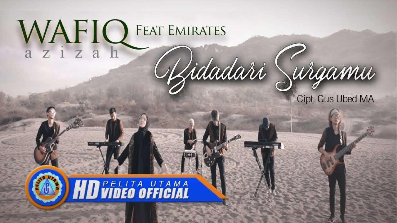 Wafiq Azizah Feat. Emirates – Bidadari Surgamu (Official Music Video Youtube)
