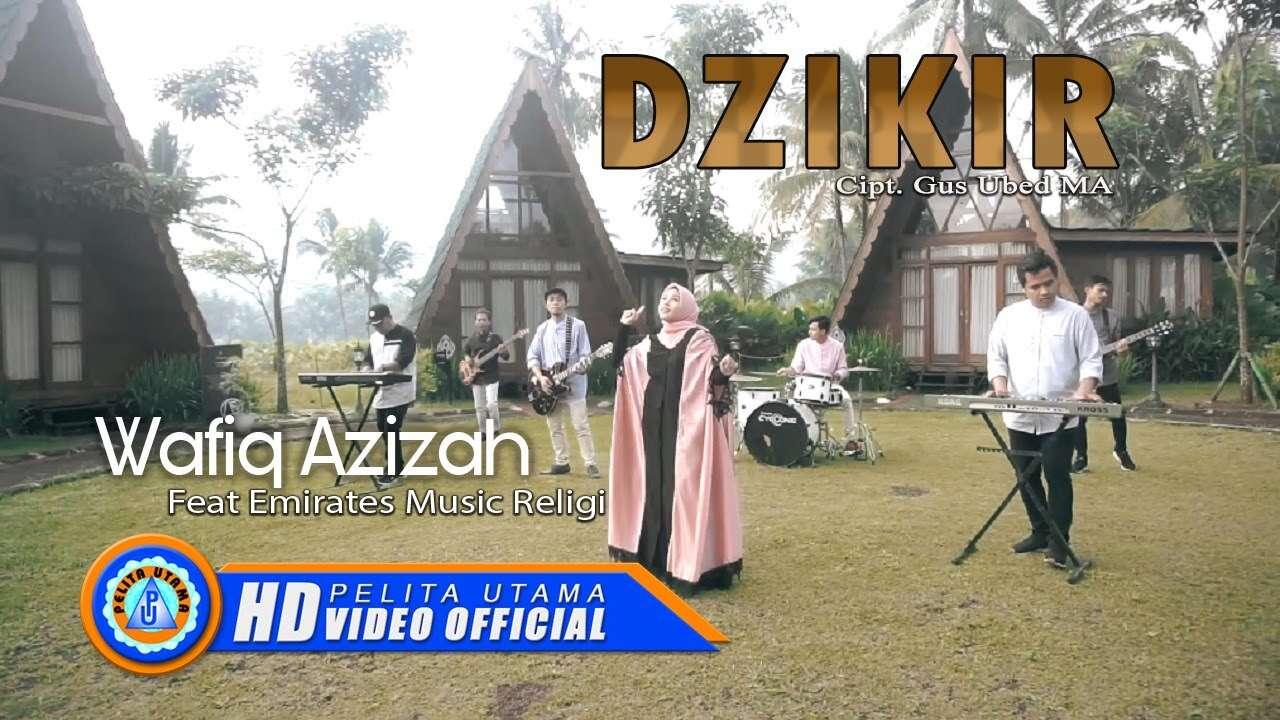 Wafiq Azizah Feat Emirates Music Religi – Dzikir (Official Music Video Youtube)