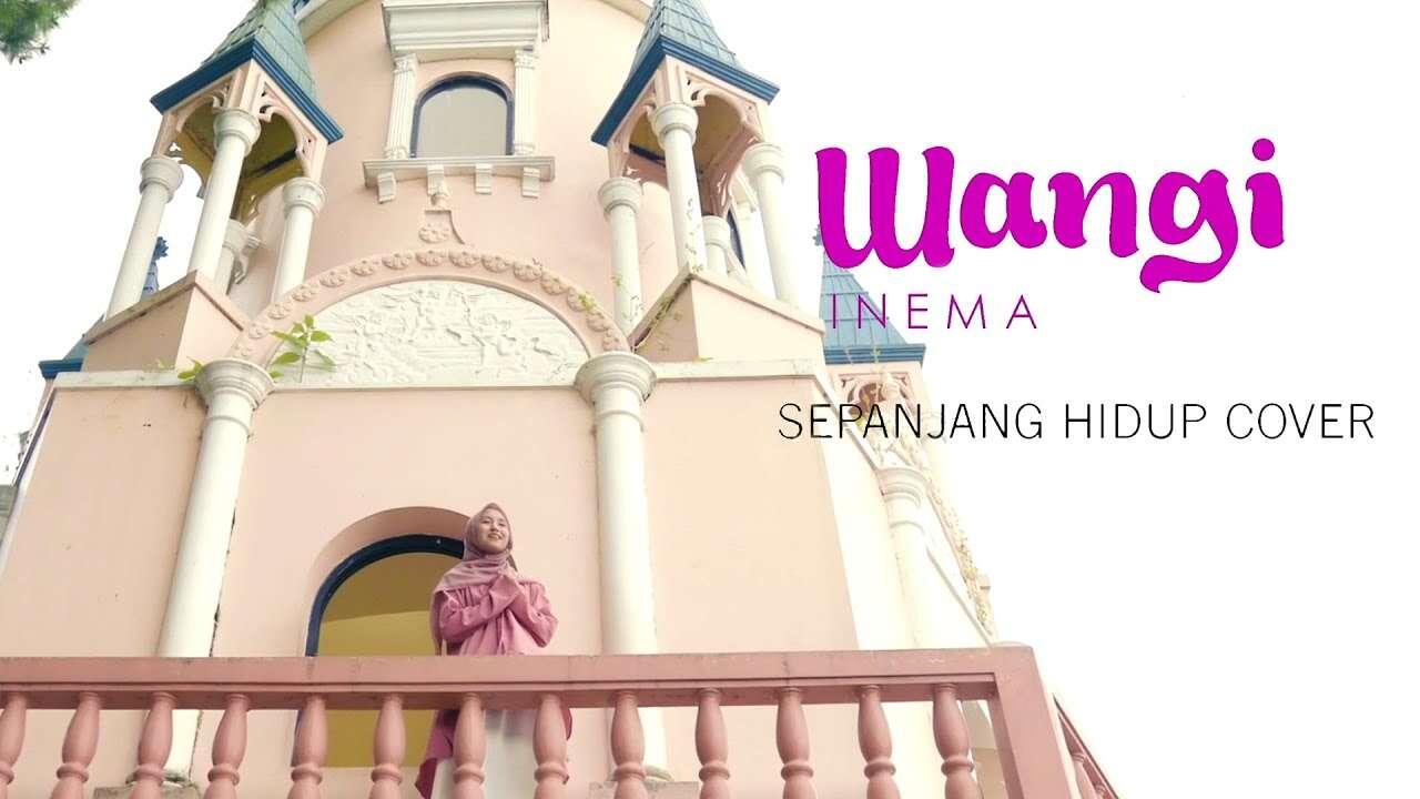 Wangi Inema – Sepanjang Hidup (Official Music Video Youtube)