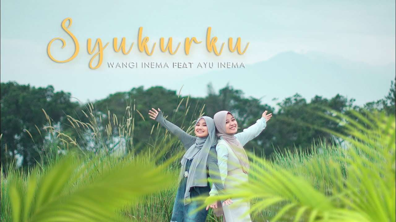 Wangi Inema Feat. Ayu Inema – Syukurku (Official Music Video Youtube)