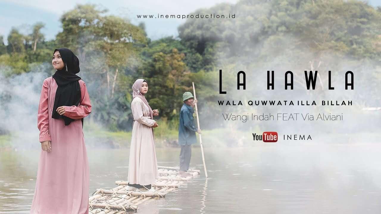 Wangi Inema feat. Via Inema – LA HAWLA WALA QUWWATA ILLA BILLAH (Official Music Video Youtube)