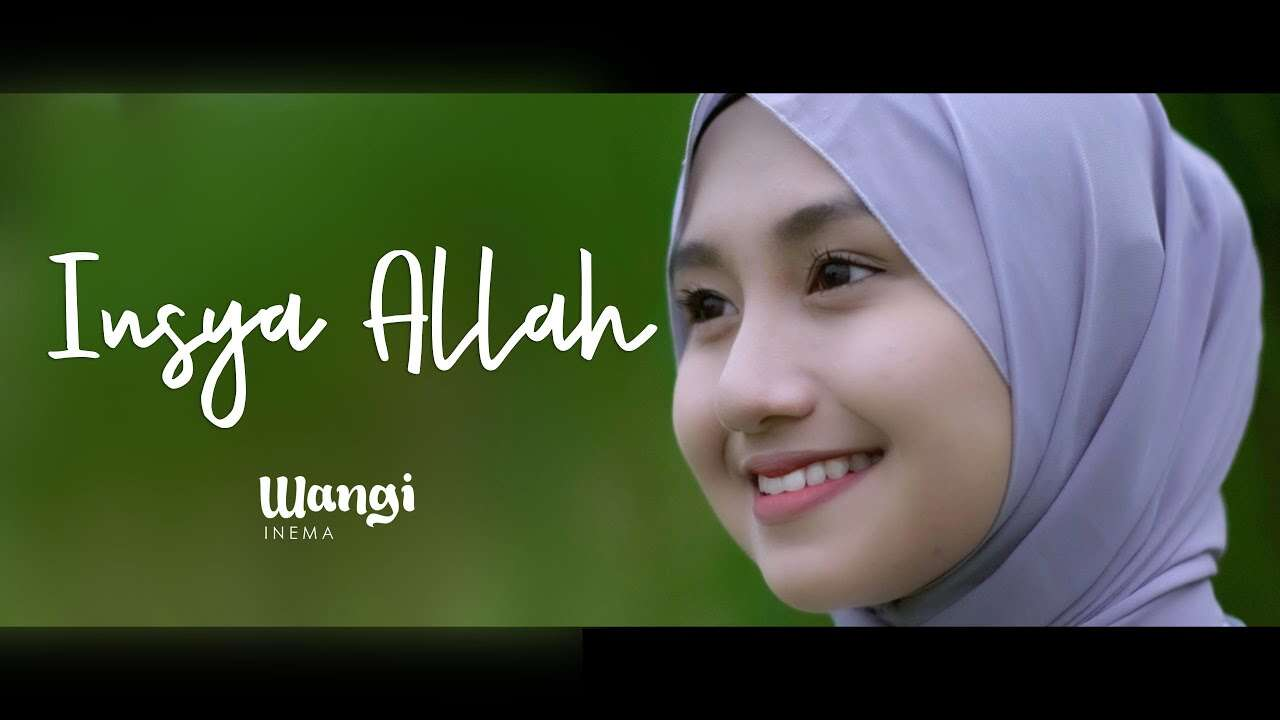 Wangi Inema – Insya Allah (Official Music Video Youtube)