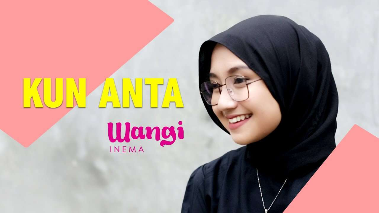 Wangi Inema – Kun Anta (Official Music Video Youtube)